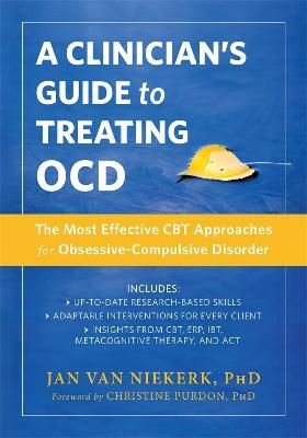 A Clinician's Guide to Treating Ocd by Jan Van Niekerk