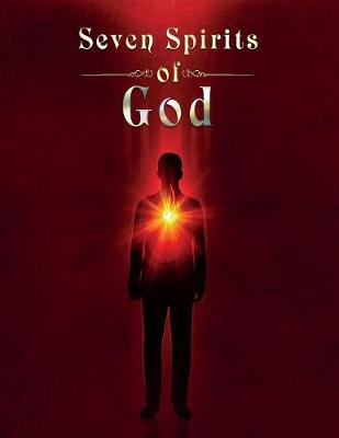 The Seven Spirits of God by Paul a Lindberg