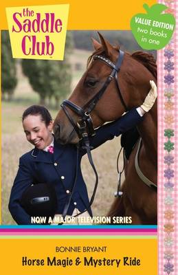 Saddle Club Bindup 24: Horse Magic and Mystery Ride by Bonnie Bryant