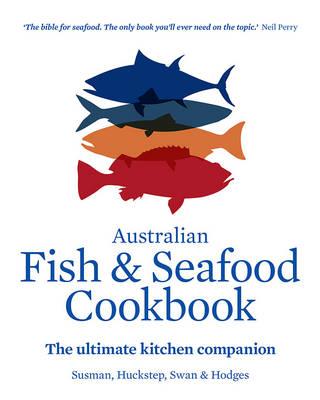 Australian Fish and Seafood Cookbook book