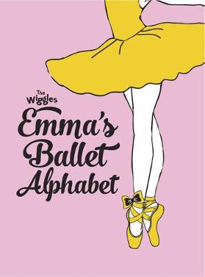 The Wiggles: Emma's Ballet Alphabet by The Wiggles