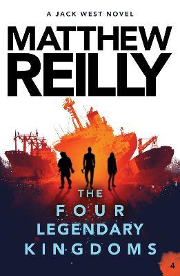 The Four Legendary Kingdoms: A Jack West Jr Novel 4 book