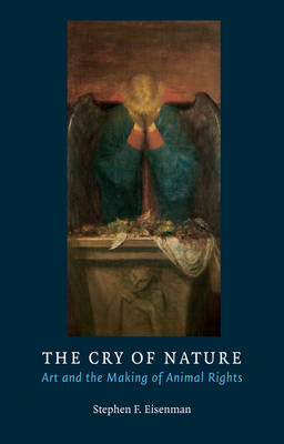 Cry of Nature by Stephen F. Eisenman