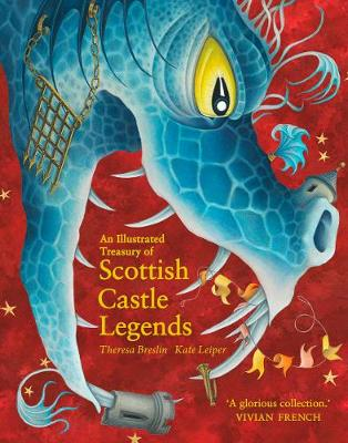 An Illustrated Treasury of Scottish Castle Legends by Theresa Breslin