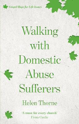 Walking With Domestic Abuse Sufferers by Helen Thorne