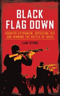 Black Flag Down by Liam Byrne
