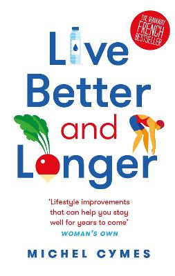 Live Better and Longer by Dr. Michel Cymes