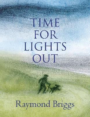 Time For Lights Out by Raymond Briggs