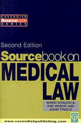 Sourcebook on Medical Law by Marc Stauch