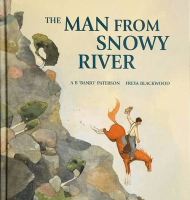 Man from Snowy River by A,B Paterson