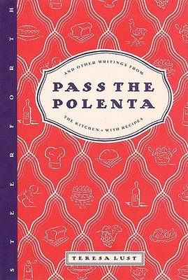 Pass the Polenta by Teresa Lust