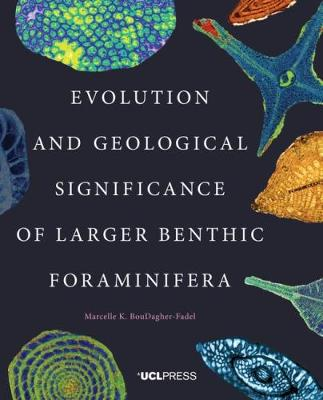 Evolution and Geological Significance of Larger Benthic Foraminifera by M. K. BouDagher-Fadel
