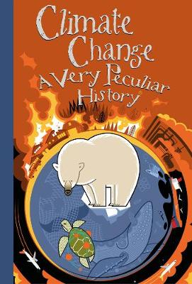 Climate Change, A Very Peculiar History by David Arscott