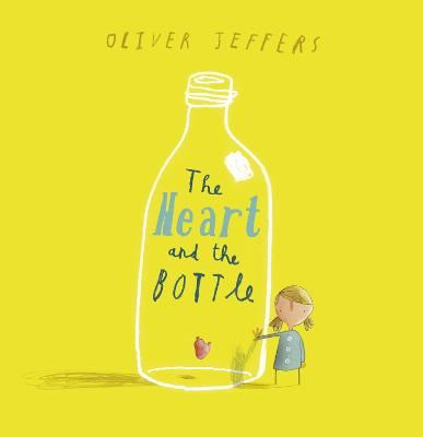 The The Heart and the Bottle by Oliver Jeffers
