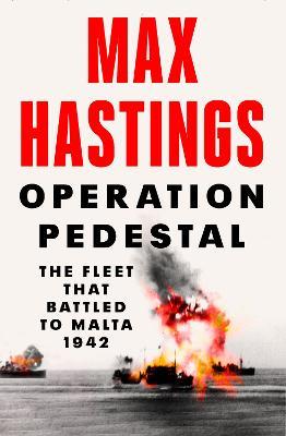 Operation Pedestal: The Fleet that Battled to Malta 1942 book