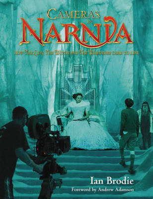 Cameras in Narnia by Ian Brodie