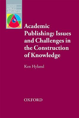 Academic Publishing: Issues and Challenges in the Construction of Knowledge book