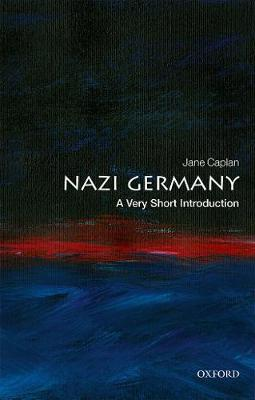 Nazi Germany: A Very Short Introduction by Jane Caplan