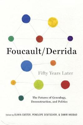 Foucault/Derrida Fifty Years Later: The Futures of Genealogy, Deconstruction, and Politics book