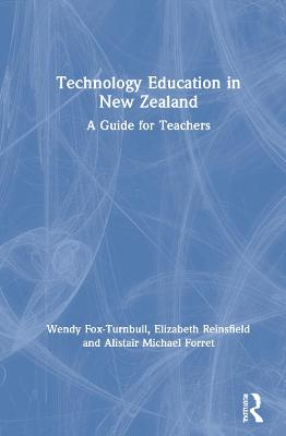 Technology Education in New Zealand: A Guide for Teachers book