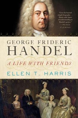 George Frideric Handel by Ellen T. Harris