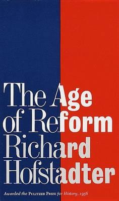 Age of Reform by Richard Hofstadter