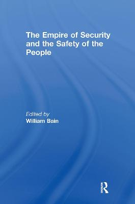 Empire of Security and the Safety of the People by William Bain