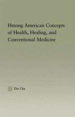 Hmong American Concepts of Health by Dia Cha