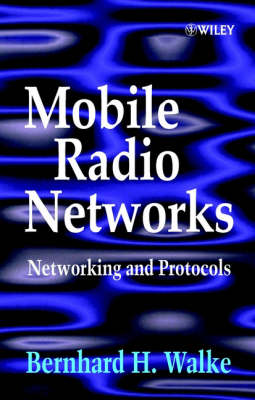 Mobile Radio Networks by Bernhard H. Walke