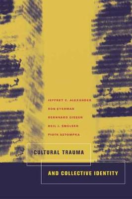 Cultural Trauma and Collective Identity book