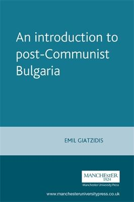 An Introduction to Post-Communist Bulgaria by Emil Giatzidis