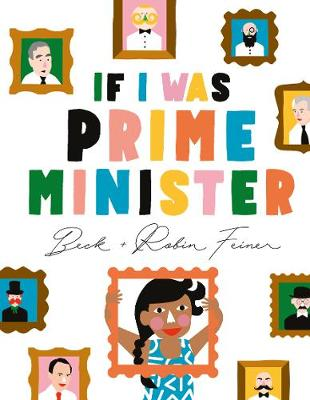 If I Was Prime Minister by Beck Feiner