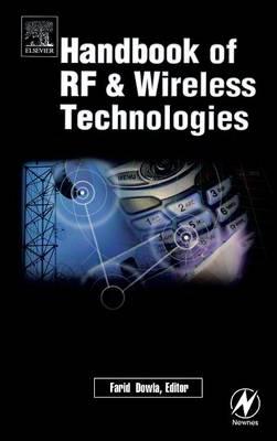 Handbook of RF and Wireless Technologies by Farid Dowla
