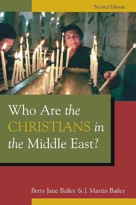 Who are the Christians in the Middle East? by Betty Jane Bailey