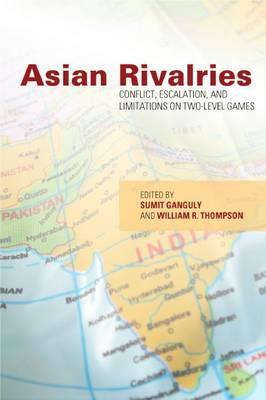 Asian Rivalries by Sumit Ganguly