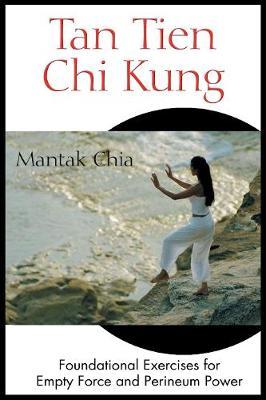 Tan Tien Chi Kung by Mantak Chia