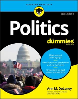 Politics For Dummies by Ann M. DeLaney
