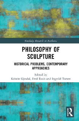 Philosophy of Sculpture: Historical Problems, Contemporary Approaches book