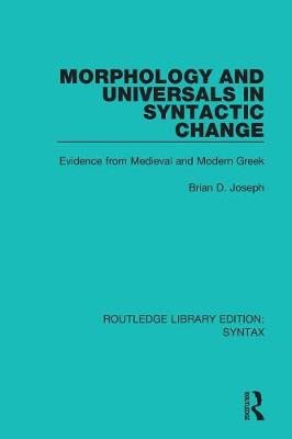 Morphology and Universals in Syntactic Change by Brian D. Joseph