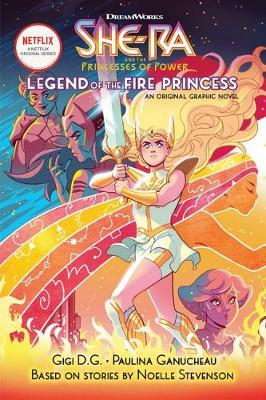 Legend of the Fire Princess (DreamWorks: She-Ra and the Princess of Power by Noelle Stevenson