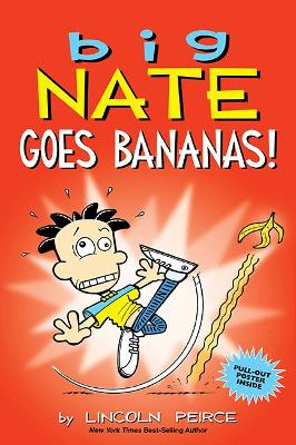 Big Nate Goes Bananas! by Lincoln Peirce