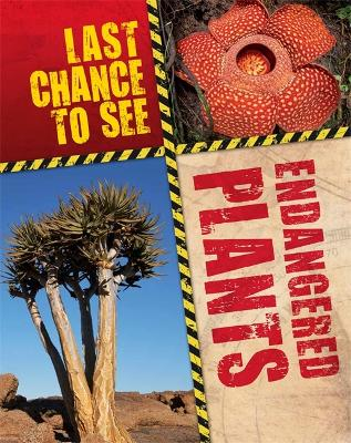 Last Chance to See: Endangered Plants book