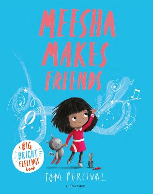 Meesha Makes Friends: A Big Bright Feelings Book by Tom Percival
