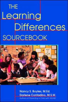 The Learning Differences Sourcebook by Nancy S. Boyles