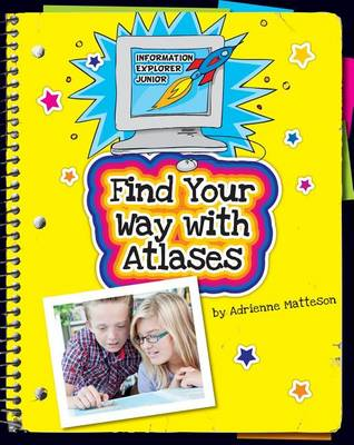 Find Your Way with Atlases by Adrienne Matteson