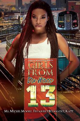 Girls From Da Hood 13 by Michel Moore