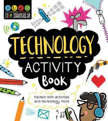 STEM Starters for Kids Technology Activity Book by Catherine Bruzzone
