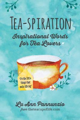 Tea-spiration by Lu Ann Pannunzio