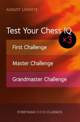 Test Your Chess IQ x 3 by August Livshitz