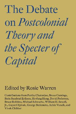 Debate on Postcolonial Theory and the Spectre of Capital by Vivek Chibber